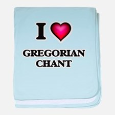 I Love GREGORIAN CHANT baby blanket