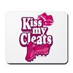 KISS MY CLEATS Mousepad