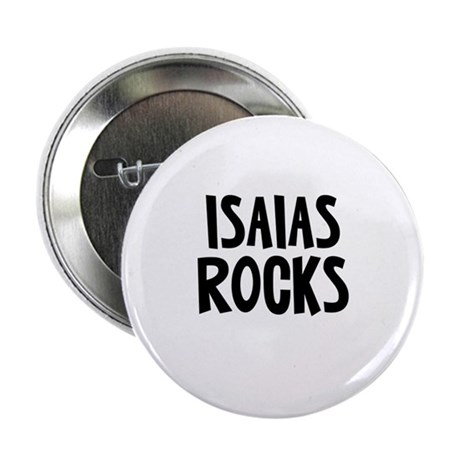 "Isaias Rocks 2.25"" Button (10 pack)"