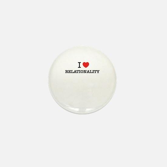 I Love RELATIONALITY Mini Button