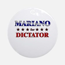 MARIANO for dictator Ornament (Round)