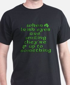 When Irish Eyes Are Smiling Joke T-Shirt, T-Shirt