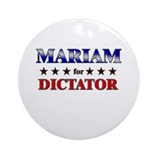 MARIAM for dictator Ornament (Round)