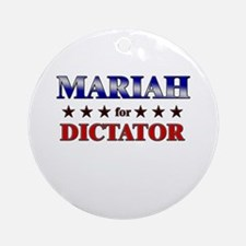 MARIAH for dictator Ornament (Round)