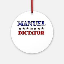 MANUEL for dictator Ornament (Round)