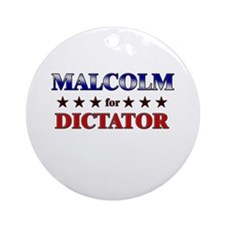 MALCOLM for dictator Ornament (Round)