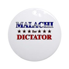 MALACHI for dictator Ornament (Round)