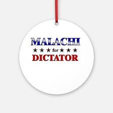 MALACHI for dictator Ornament (Round)