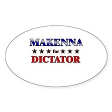 MAKENNA for dictator Oval Decal