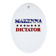 MAKENNA for dictator Oval Ornament