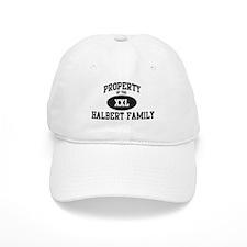 Property of Halbert Family Baseball Cap