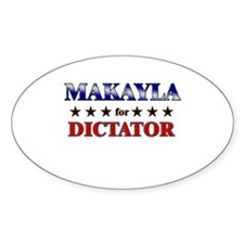 MAKAYLA for dictator Oval Decal