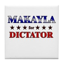 MAKAYLA for dictator Tile Coaster
