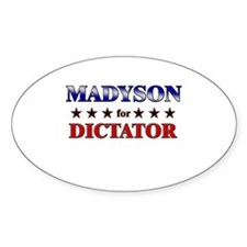 MADYSON for dictator Oval Decal