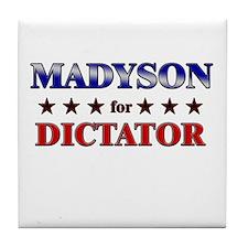 MADYSON for dictator Tile Coaster