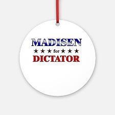 MADISEN for dictator Ornament (Round)