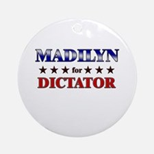 MADILYN for dictator Ornament (Round)