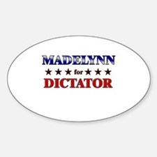 MADELYNN for dictator Oval Decal