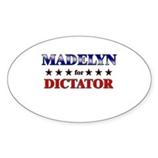 MADELYN for dictator Oval Decal