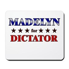 MADELYN for dictator Mousepad