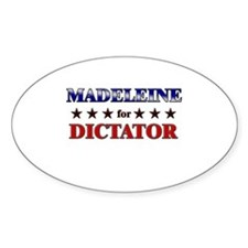 MADELEINE for dictator Oval Decal