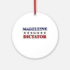 MADELEINE for dictator Ornament (Round)