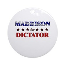 MADDISON for dictator Ornament (Round)