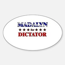 MADALYN for dictator Oval Decal