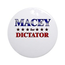 MACEY for dictator Ornament (Round)