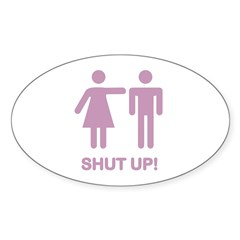 SHUT UP (GIRLS) Oval Decal