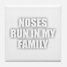 Noses Run Tile Coaster