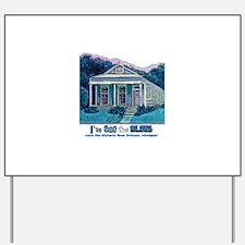 I've Got the Blues, NOLA Yard Sign