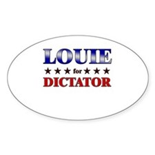 LOUIE for dictator Oval Decal
