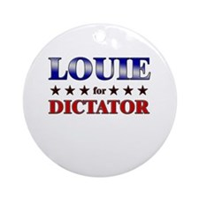 LOUIE for dictator Ornament (Round)