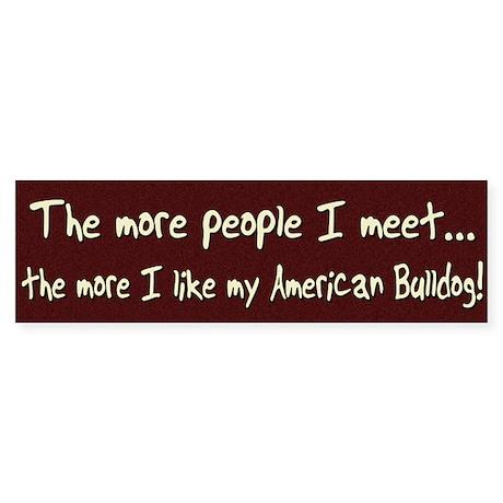 The More People American Bulldog Bumper Sticker