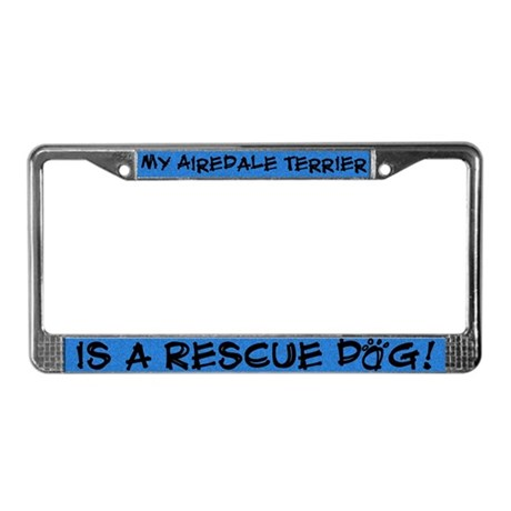 Rescue Dog Airedale Terrier License Plate Frame