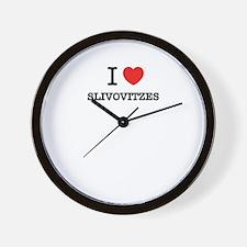 I Love SLIVOVITZES Wall Clock