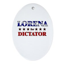 LORENA for dictator Oval Ornament