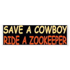 """SAVE A COWBOY RIDE A ZOOKEEPER""Bumper Bumper Sticker"