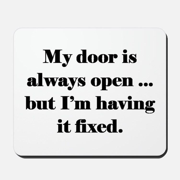 Open Door Policy Mousepad