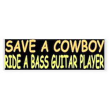 SAVE A COWBOY RIDE A BASS GUITAR PLAYER (Bumper)