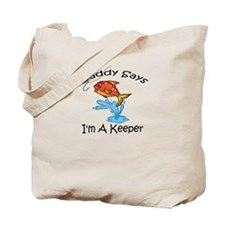 I'm A Keeper Daddy Tote Bag