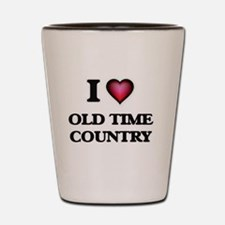 I Love OLD TIME COUNTRY Shot Glass