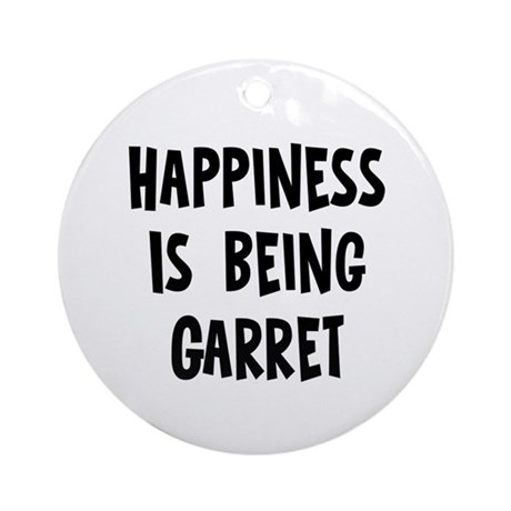 Happiness is being Garret Ornament (Round)