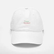 Happy Holidays Baseball Baseball Cap