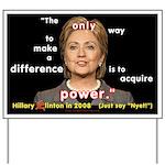 Hillary Power Hungry Yard Sign