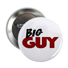 "Big Guy 2.25"" Button"
