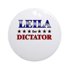 LEILA for dictator Ornament (Round)