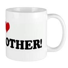 I Love YOUR MOTHER! Mug