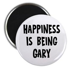 Happiness is being Gary Magnet